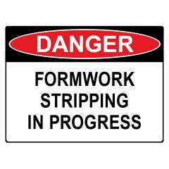 300x225mm - Self Adhesive - Danger Formwork Stripping in Progress