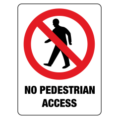 600x450mm - Poly - No Pedestrian Access
