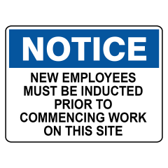 450x300mm - Poly - Notice New Employees Must be Inducted Prior to Commencing Work....