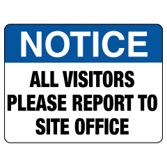 600x450mm - Poly - Notice All Visitors Please Report To Site Office