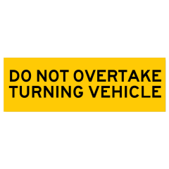 Do Not Overtake Turning Vehicle, 300 x 100 Adhesive, Class 1 Reflective